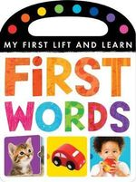 First Words : My First Lift and Learn - Little Tiger Press