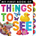 My First Book of Things to See : My First Book of