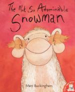 The Not So Aboniable Snowman - Matt Buckingham