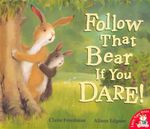 Follow The Bear If You Dare - Claire Freedman