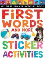 First Words and More Sticker Activities : My First Sticker Activity Book - Little Tiger Press