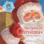 The Spirit of Christmas : A Tradition of Giving - Nicky Benson