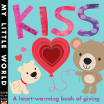 Kiss : A Heart-Warming Book of Giving - Fhiona Galloway