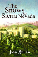 The Snows of Sierra Nevada - John Mullen