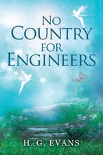 No Country for Engineers - H. G. Evans
