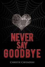 Never Say Goodbye - Christie Cavendish