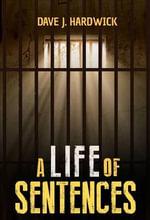 A Life of Sentences - Dave J. Hardwick