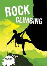 Rock Climbing : Clash Series - Kate Cooper