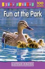 I Love Reading Little Facts 100 Words : Fun at the Park - TickTock