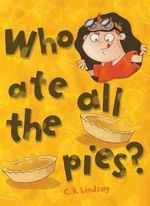 Who Ate All the Pies? - C.B. Lindsay