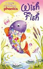 I Love Reading Phonics Level 2 : Wish Fish - Sam Hay