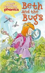 I Love Reading Phonics Level 2 : Beth and the Bugs - Sam Hay