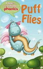 Puff Flies : I Love Reading Phonics : Level 3 - Sally Grindley