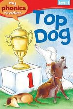 Top Dog : My Phonics Readers: Level 1 - Ann Marie Ryan