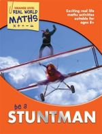 Be a Stuntman : Real World Maths Orange Level - TickTock