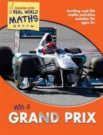 Win a Grand Prix : Real World Maths Orange Level - Wendy Clemson