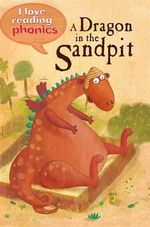 A Dragon in the Sandpit - Louise Goodman
