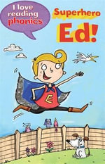 I Love Reading Phonics Level 6 : Superhero Ed! - Louise Goodman