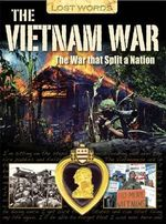 Lost Words the Vietnam War : The War That Split a Nation - Jeremy Smith