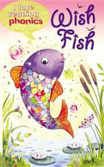 Wish Fish : I Love Reading Phonics: Level 2 - Sam Hay
