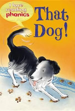 That Dog! : I Love Reading Phonics: Level 2 - Sam Hay