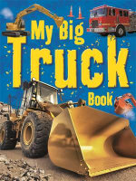 My Big Truck Book : My Big... Series - TickTock
