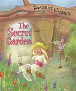 The Secret Garden : Favourite Classics - Sasha Morton