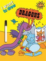 I Want to Draw Dragons : Wipe Clean - Simon Abbott