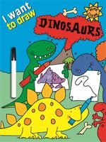 I Want to Draw Dinosaurs : Wipe Clean - Simon Abbott