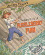 The Adventures of Huckleberry Finn : Favourite Classics - Sasha Morton