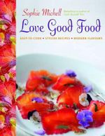 Love Good Food - Sophie Michell