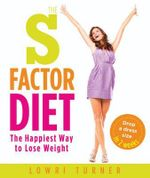 S Factor Diet : The Happiest Way to Lose Weight - Drop a Dress Size in Two Weeks - Lowri Turner