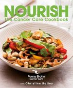 Nourish : The Cancer Care Cookbook - Penny Brohn