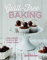 Guilt-Free Baking : Low-Calorie and Low-Fat Sweet Treats - Gee Charman