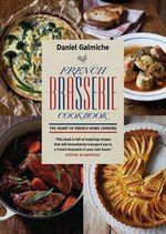 French Brasserie Cookbook - Daniel Galmiche