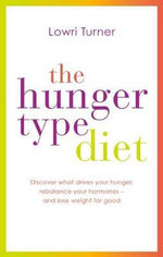 The Hunger Type Diet - Lowri Turner