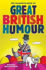 The Mammoth Book of Great British Humour : Mammoth Books - Michael Powell