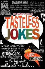 The Mammoth Book of Tasteless Jokes : Mammoth Books - E. Henry Thripshaw