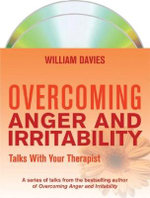 Overcoming Anger and Irritability : Talks with Your Therapist - William Davies