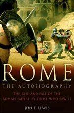 Rome : The Autobiography - Jon E. Lewis