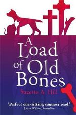 A Load of Old Bones - Suzette A. Hill
