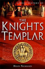 A Brief History of the Knights Templar - Helen Nicholson