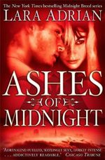 Ashes of Midnight (UK Edition) : Midnight Breed Series : Book 6 - Lara Adrian