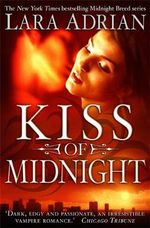 Kiss of Midnight (UK Edition) : Midnight Breed Series : Book 1 - Lara Adrian