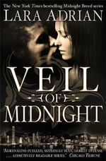 Veil of Midnight (UK Edition) : Midnight Breed Series : Book 5 - Lara Adrian