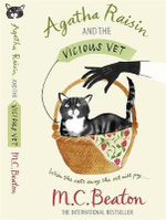 Agatha Raisin and the Vicious Vet : Agatha Raisin & the Vicious Vet - M. C. Beaton