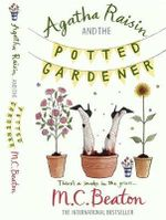Agatha Raisin and the Potted Gardener : Agatha Raisin & the Potted Gardener - M. C. Beaton