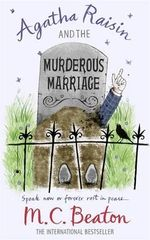 Agatha Raisin and the Murderous Marriage : Agatha Raisin & the Murderous Marriage - M. C. Beaton
