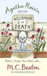 Agatha Raisin and the Wellspring of Death : Agatha Raisin & the Wellspring of Death - M. C. Beaton