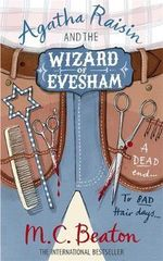 Agatha Raisin and the Wizard of Evesham : Agatha Raisin & the Wizard of Evesham - M. C. Beaton